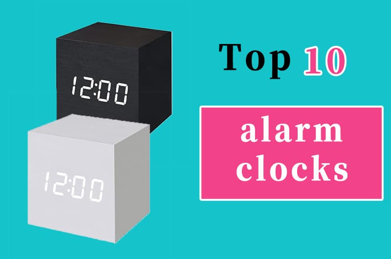 Top 10 alarm clocks